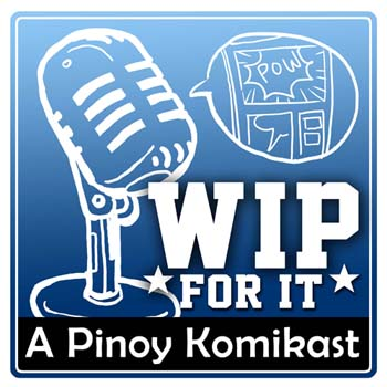 WIPforIT Pinoy Komikast Comics Podcast