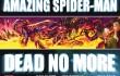 Spider-Man Dead No More