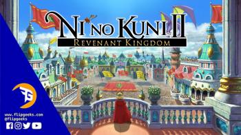 Ni no Kuni™ II_ Revenant Kingdom_Flipgeeks-Facebook